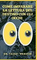 COME IMPARARE LA LETTURA DEL DESTINO CON GLI OCCHI