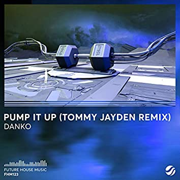 Pump It Up (Tommy Jayden Remix)