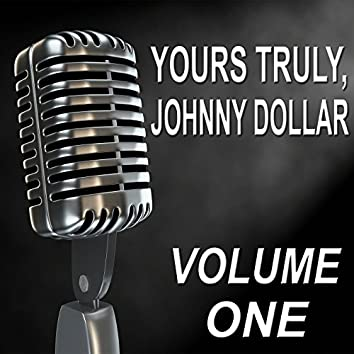 Yours Truly, Johnny Dollar - Old Time Radio Show, Vol. One