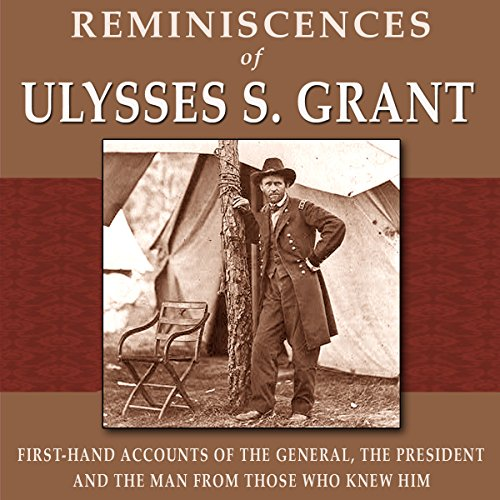 Reminiscences of Ulysses S. Grant audiobook cover art