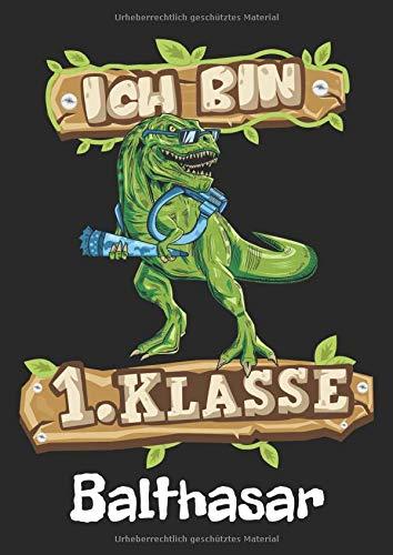 Ich bin 1. Klasse - Balthasar: T-Rex Dinosaurier Namen personalisiertes Schreiblernheft. Schreib Heft zum Buchstaben schreiben lernen 1. Klasse ... Schulsachen & Einschulung Geschenk Jungen.