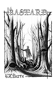 Lurkers in the Dark: The Bastard: (The First Encounter) by [B.R. Smith]