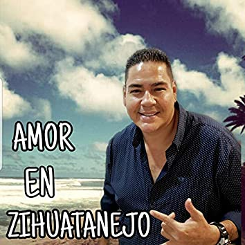 Amor en Zihuatanejo