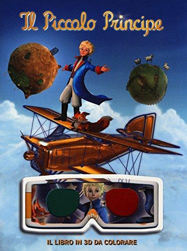 Il Piccolo Principe. Il libro in 3D da colorare. Ediz. illustrata