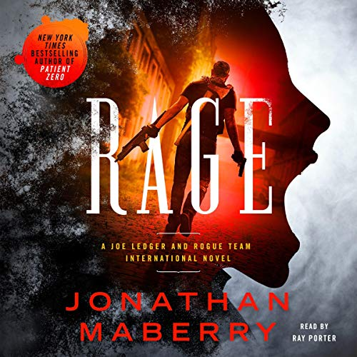 Rage: A Joe Ledger and Rogue Team International Novel: Rogue Team International Series, Book 1