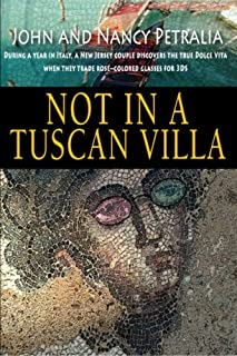 Not in a Tuscan Villa: During a year in Italy, a New Jersey couple discovers the true Dolce Vita when they trade rose-colored glasses for 3Ds