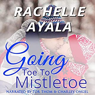 Going Toe to Mistletoe     My Country Heart Series, Book 2              By:                                                                                                                                 Rachelle Ayala                               Narrated by:                                                                                                                                 Tor Thom,                                                                                        Charley Ongel                      Length: 4 hrs and 21 mins     2 ratings     Overall 4.0