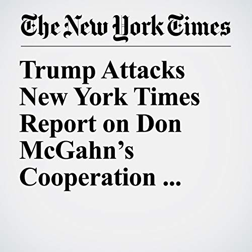Trump Attacks New York Times Report on Don McGahn's Cooperation With Mueller copertina
