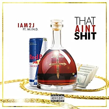 That Ain't Shit (feat. M.I.N.D)