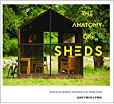 The Anatomy of Sheds: New buildings from an old tradition