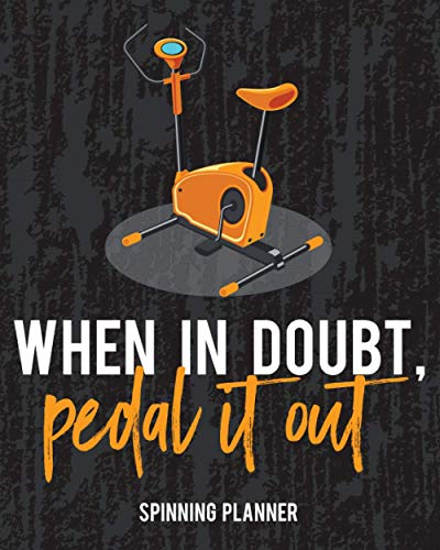 When In Doubt, Pedal It Out: Spinning Planner Schedule Your Practice And Improvement Just How You Like It Design