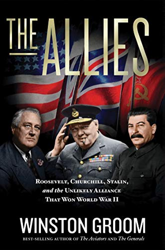 Image of The Allies: Roosevelt, Churchill, Stalin, and the Unlikely Alliance That Won World War II