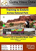Training to Endure! Arches National Park, Moab Utah. DVD EDITION. Indoor Cycling Training / Spinning Fitness and Workout Videos by Paul Gallas