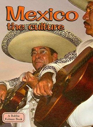 [( Mexico the Culture )] [by: Bobbie Kalman] [Oct-2008]