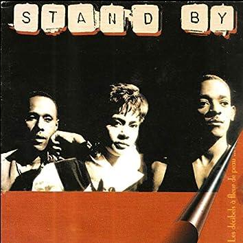 Stand by (Les decibels à fleur de peau)