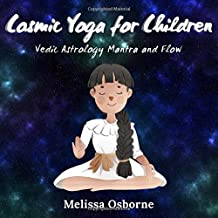 Cosmic Yoga for Children: Vedic Astrology Mantra and Flow