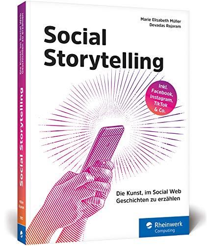 Social Storytelling: Wie Storytelling heute in Social Media funktioniert