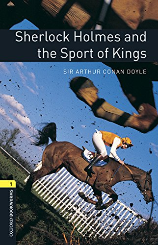 Oxford Bookworms 1. Sherlock Holmes and the Sport of Kings MP3 Pack