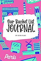 Our Bucket List for Couples Journal (6x9 Softcover Planner / Journal)