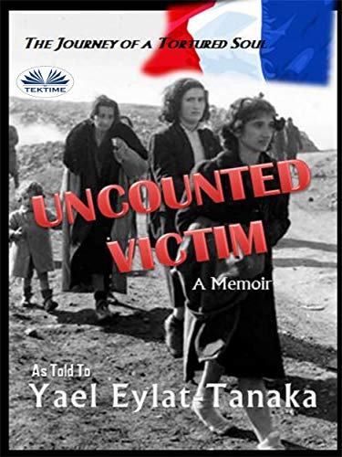 Uncounted Victim: The Journey Of A Tortured Soul (English Edition)