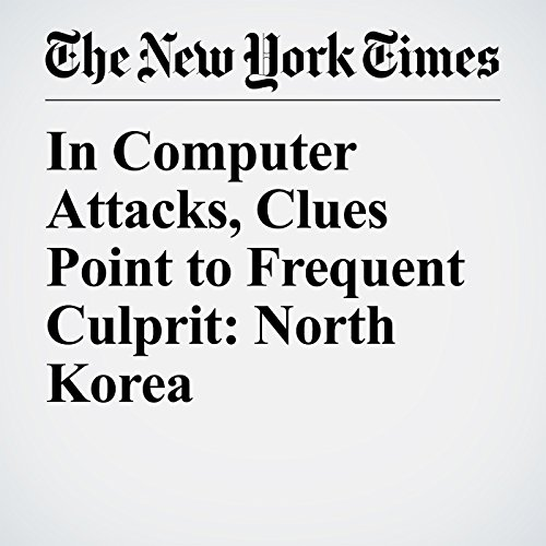 In Computer Attacks, Clues Point to Frequent Culprit: North Korea copertina
