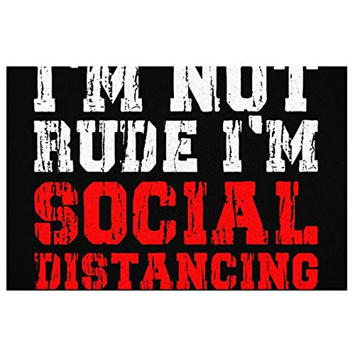 I'm Not Rude I'm Social Distancing Funny Quarantine Quotes Doormat Front Door Mat,PVC Wire Loop Rubber Backing Non Slip Door Mats Absorb Moisture and Resist Dirt Rugs Carpet for Entrance (15'x23')