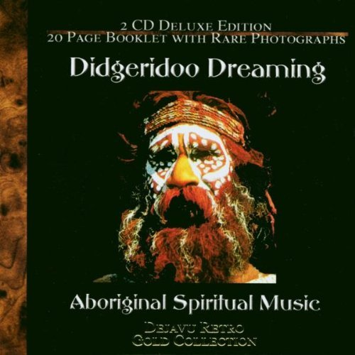 Didgeridoo Dreaming: Spiritual Music of the Aboriginals (Gold Collection) by Various Artists (2005-08-01)