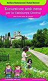 Excursions Amb Nens Per La Catalunya Central. Des D'una Àrea De Pícnic: 3 (Excursions amb nens des d'una àrea de pícnic)