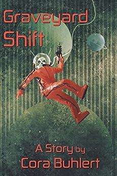 Graveyard Shift (In Love and War Book 4) (English Edition) por [Cora Buhlert]