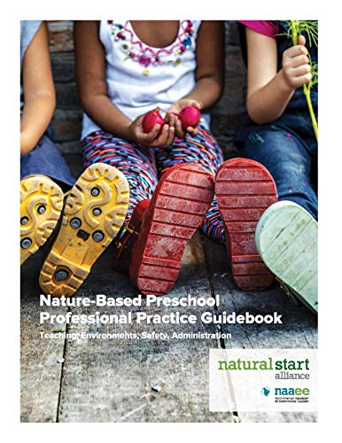 Compare Textbook Prices for Nature-Based Preschool Professional Practice Guidebook  ISBN 9780578545653 by North American Association for Environmental Education,Christy Merrick