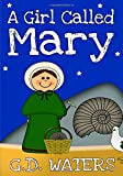 A Girl Called Mary: The Remarkable Story of British Fossil Hunter Mary Anning