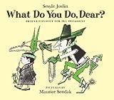 What Do You Do, Dear? (Young Scott Books)