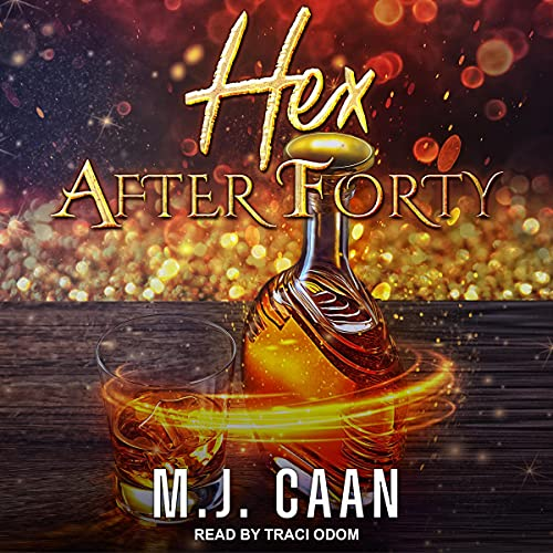 Hex After Forty Audiobook By M.J. Caan cover art
