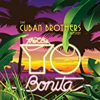 Yo Bonita by The Cuban Brothers