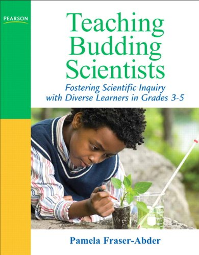 Teaching Budding Scientists: Fostering Scientific Inquiry...