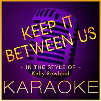 Keep It Between Us (Kelly Rowland) - Karaoke