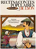 Recits et contes populaires de Lyon - Reunis chez les canuts