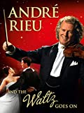 André Rieu And His Johann Strauss Orchestra - And The Waltz Goes On