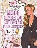 Mode livre de coloriage pour adultes 2: Grande collection de pages à colorier vêtements de beauté a la mode / +50 fabuleuses robes mignonnes pour les ... de mode / Cadeau pour la rentrée des classes