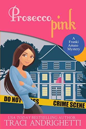 Prosecco Pink LARGE PRINT: A Private Investigator Comedy Mystery (Franki Amato Mysteries, Band 2)