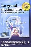 Grand dictionnaire des malaises et des maladies (le)