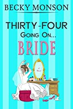 Thirty-Four Going on Bride (Spinster Series Book 3)