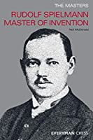 Rudolph Spielmann Master Of Invention (Everyman Chess)