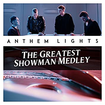 The Greatest Showman Medley: The Greatest Show / A Million Dreams / Never Enough / Rewrite the Stars / This Is Me