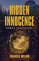 Hidden Innocence: Human Trafficking