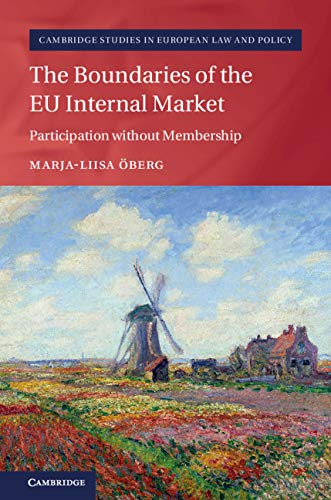 The Boundaries of the EU Internal Market: Participation without Membership (Cambridge Studies in European Law and Policy) (English Edition)