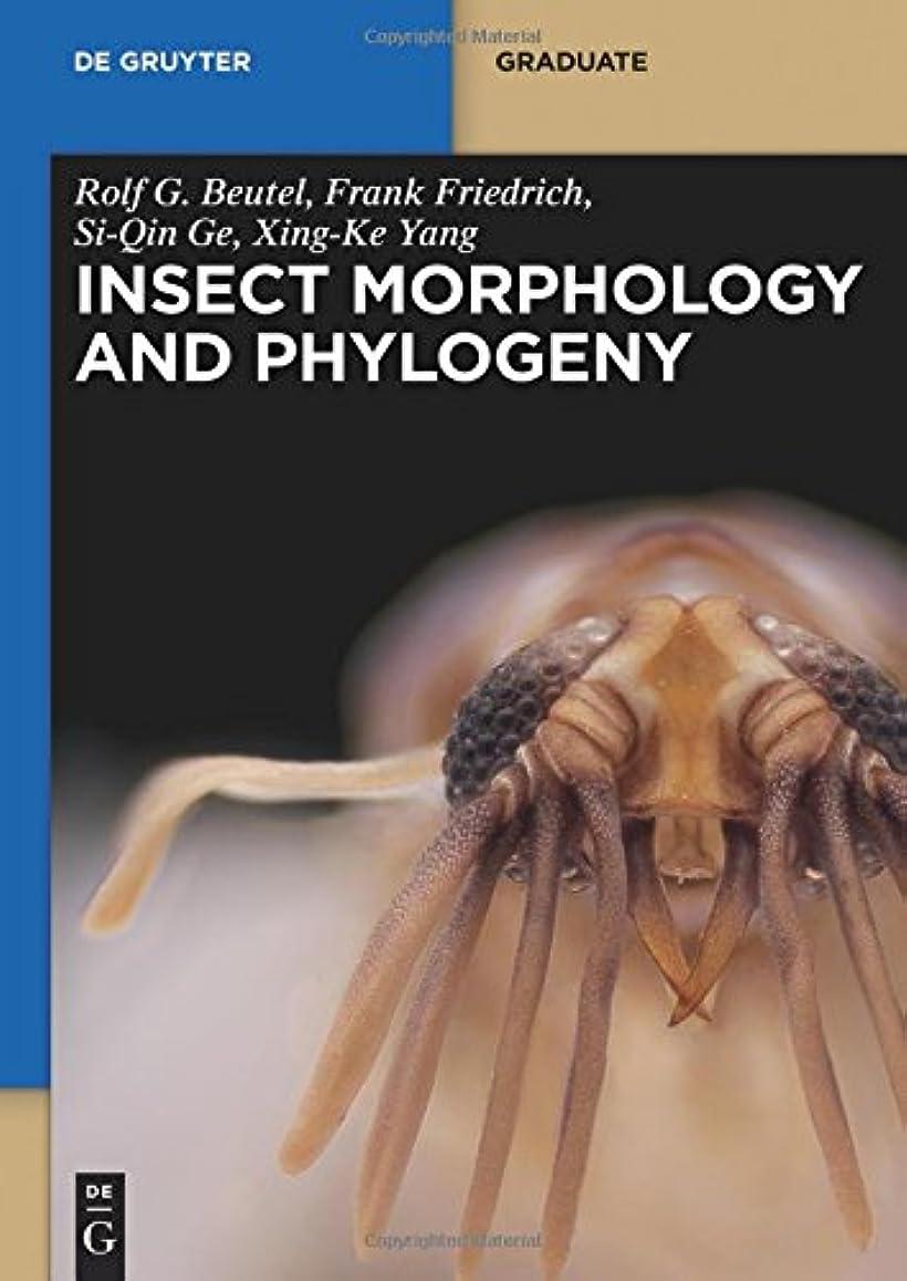 悪性トンネル感謝祭Insect Morphology and Phylogeny (de Gruyter Textbook)