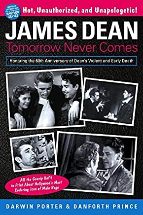 James Dean: Tomorrow Never Comes (Blood Moons Babylon Series) by Darwin Porter Danforth Prince(2016-05-01)