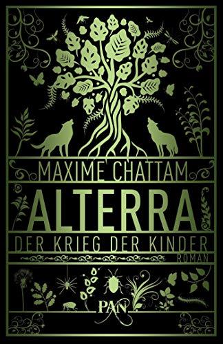 Alterra - Der Krieg der Kinder: Roman (Die Alterra Saga, Band 3)