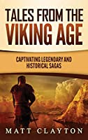 Tales from the Viking Age: Captivating Legendary and Historical Sagas